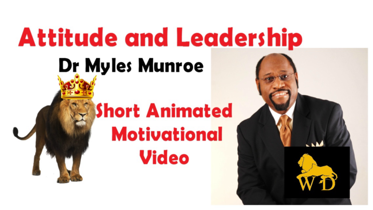 myles munroe on leadership attitude